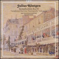 Julius R�ntgen: Symphonies 8 & 15 - Carmen Fugiss (soprano); NDR Symphony Orchestra; David Porcelijn (conductor)