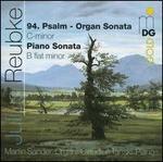 Julius Reubke: 94 Psalm - Organ Sonata; Piano Sonata