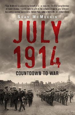 July 1914: Countdown to War - McMeekin, Sean