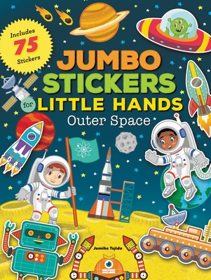 Jumbo Stickers for Little Hands: Outer Space: Includes 75 Stickers - Tejido, Jomike