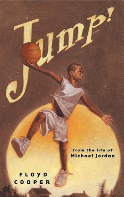 Jump!: From the Life of Michael Jordan - Cooper, Floyd
