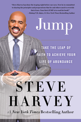 Jump: Take the Leap of Faith to Achieve Your Life of Abundance - Harvey, Steve
