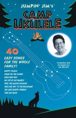 Jumpin' Jim's Camp Ukulele: Ukulele Solo - Hal Leonard Corp (Creator), and Beloff, Jim