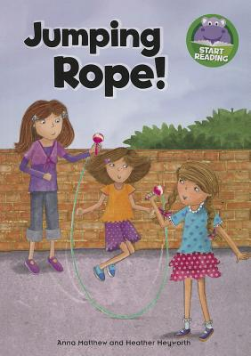 Jumping Rope! - Matthew, Anna, and Harris, Nancy E (Consultant editor)