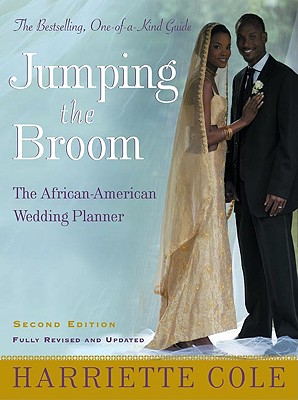 Jumping the Broom, Second Edition: The African-American Wedding Planner - Cole, Harriette