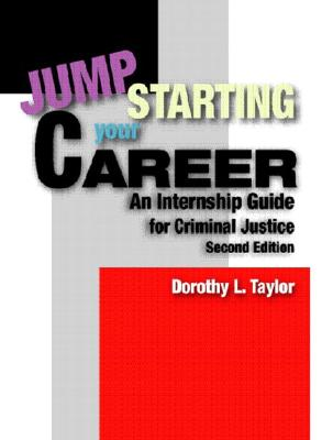 Jumpstarting Your Career: An Internship Guide for Criminal Justice - Taylor, Dorothy L