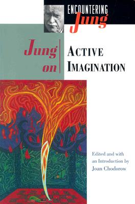 Jung on Active Imagination - Jung, C G, and Chodorow, Joan (Editor)