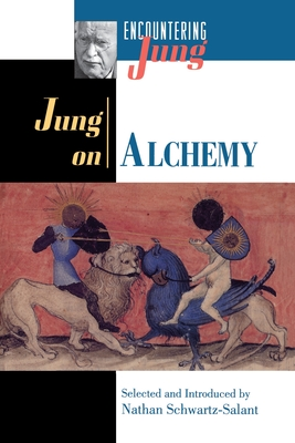 Jung on Alchemy - Jung, C G, and Schwartz-Salant, Nathan (Editor)