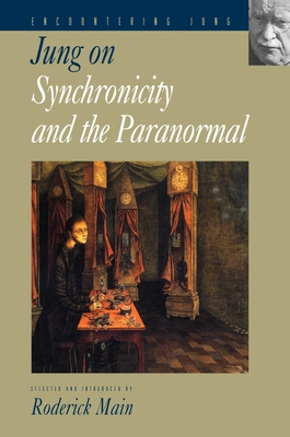 Jung on Synchronicity and the Paranormal - Jung, C G, and Main, Roderick (Editor)
