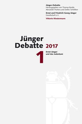 Junger-Debatte: Band 1 (2017): Ernst Junger Und Das Judentum - Bantle, Thomas (Editor), and Pschera, Alexander (Editor), and Schottker, Detlev (Editor)