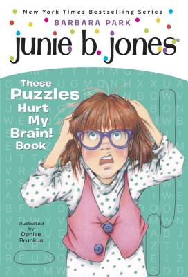 Junie B.'s These Puzzles Hurt My Brain! Book - Park, Barbara