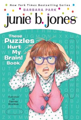 Junie B.'s These Puzzles Hurt My Brain! Book - Park, Barbara, and Brunkus, Denise (Illustrator)