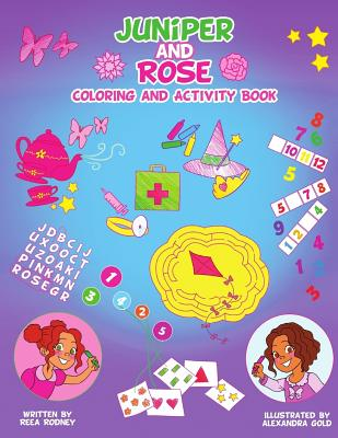 Juniper and Rose Coloring and Activity Book - Rodney, Reea