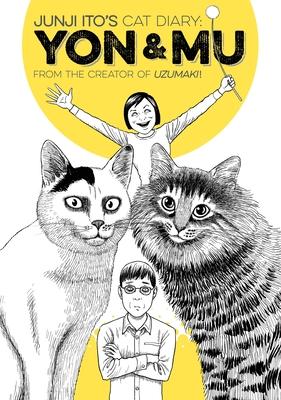 Junji Ito's Cat Diary: Yon & Mu - Ito, Junji