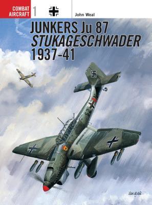 Junkers Ju 87 Stukageschwader 1937-41 - Weal, John