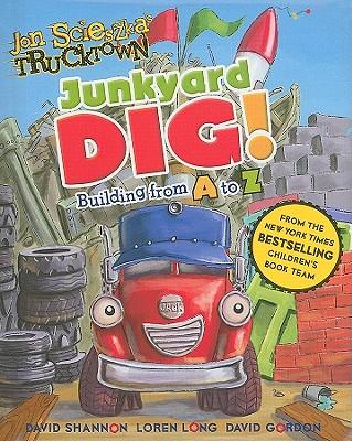 Junkyard Dig!: Building from A to Z - Auerbach, Annie
