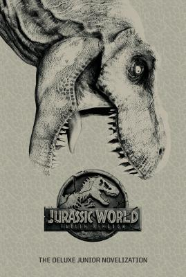 Jurassic World: Fallen Kingdom: The Deluxe Junior Novelization (Jurassic World: Fallen Kingdom) - Lewman, David
