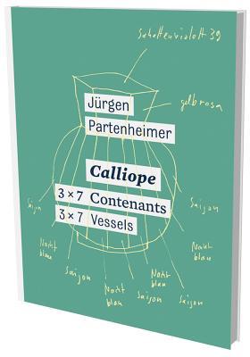 Jurgen Partenheimer: Calliope - Schumacher, Anne-Claire (Editor)