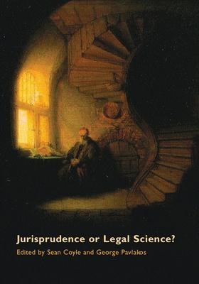 Jurisprudence or Legal Science? - Coyle, Sean (Editor), and Pavlakos, George (Editor)