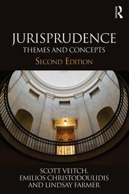 Jurisprudence: Themes and Concepts - Veitch, Scott, and Christodoulidis, Emilios, and Farmer, Lindsay