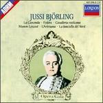 Jussi Björling sings La Gioconda; Fedora; Cavalleria rusticana; Manon Lescaut; L'Arlesiana & La Fanciulla del West