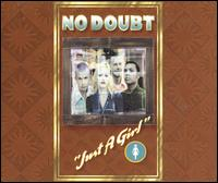 Just a Girl [US #1] - No Doubt