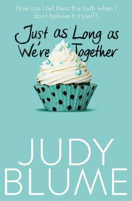 Just as Long as We're Together - Blume, Judy
