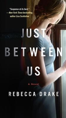 Just Between Us - Drake, Rebecca
