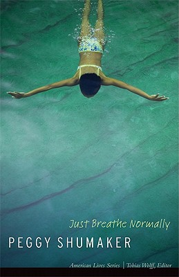 Just Breathe Normally - Shumaker, Peggy