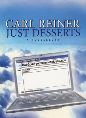 Just Desserts: A Novellelah - Reiner, Carl