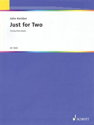 Just for Two: 16 Easy Piano Duets - Kember, John (Composer)