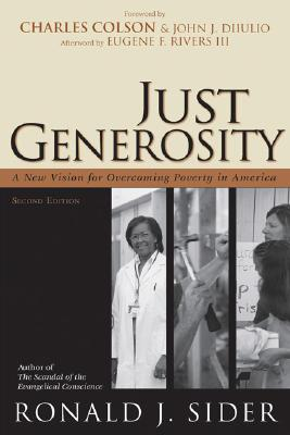Just Generosity: A New Vision for Overcoming Poverty in America - Sider, Ronald J