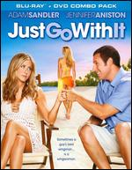 Just Go With It [2 Discs] [Blu-ray/DVD] - Dennis Dugan