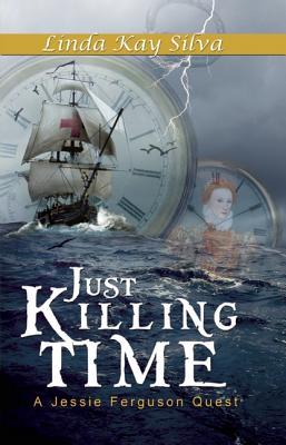 Just Killing Time - Silva, Linda Kay