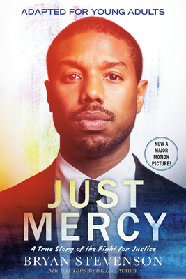 Just Mercy (Movie Tie-In Edition, Adapted for Young Adults): A True Story of the Fight for Justice - Stevenson, Bryan