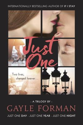 Just One...: Includes Just One Day, Just One Year, and Just One Night - Forman, Gayle