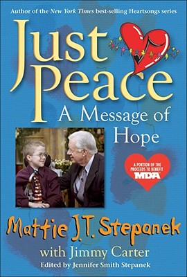 Just Peace: A Message of Hope - Stepanek, Mattie J T, and Carter, Jimmy