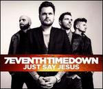 Just Say Jesus [Expanded Version] - 7eventh Time Down
