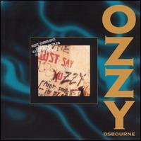 Just Say Ozzy - Ozzy Osbourne