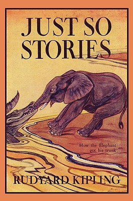 Just So Stories, Illustrated Edition (Yesterday's Classics) - Kipling, Rudyard, and Gleeson, J M (Illustrator), and Bransom, Paul (Illustrator)