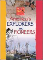 Just the Facts: America's Explorers and Pioneers