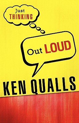 Just Thinking Out Loud - Qualls, Ken