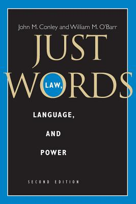 Just Words: Law, Language, and Power - Conley, John M