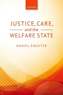 Justice, Care, and the Welfare State - Engster, Daniel