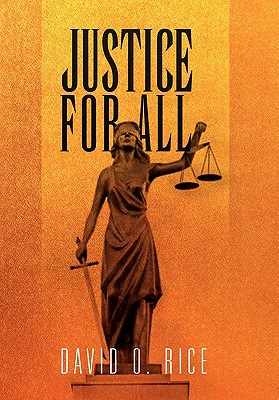 Justice for All - Rice, David O, Jr.
