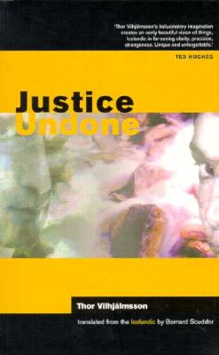 Justice Undone - Vilhjalmsson, Thor, and Scudder, Bernard (Translated by), and Thor