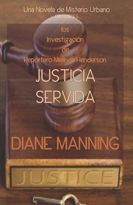Justicia Servido: LA Investigaci?n DE REPORTERO MELINDA HENDERSON EN - Manning, Diane