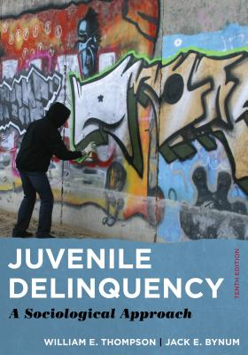 Juvenile Delinquency: A Sociological Approach - Thompson, William E, and Bynum, Jack E