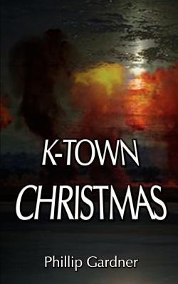 K-Town Christmas - Gardner, Phillip M