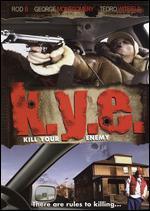 K.Y.E.: Kill Your Enemy